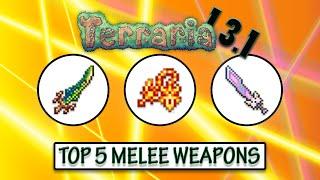 Terraria 1.3.1 - TOP 5 BEST MELEE WEAPONS - Highest Melee DPS