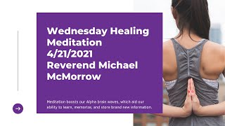Wednesday Healing Meditation April 21, 2021 with Rev. Michael McMorrow
