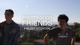 A MUSKY SITUATION (PRETTY GOOD FRIENDS S1, EP1)