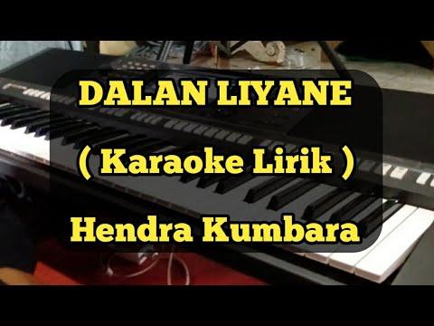 dalan-liyane-karaoke-lirik---hendra-kumbara---(-versi-dangdut-kalem-)