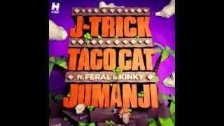 J Trick & Taco Cat feat  Feral Is Kinky - Jumanji (Original Mix)