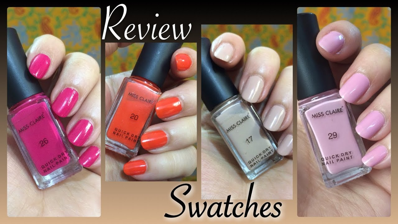 MISS CLAIRE QUICK DRY NAIL POLISHES | REVIEW & SWATCHES - YouTube