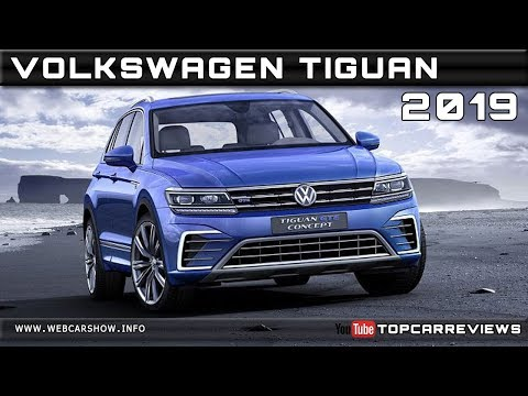 2019 VOLKSWAGEN TIGUAN Review Rendered Price Specs Release Date