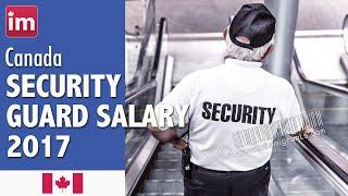 Security Guard Salary in Canada (2017) - Jobs in Canada
