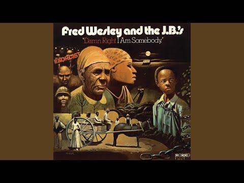 Fred Wesley and the J.B.'s - Damn Right I Am Somebody baixar grátis um toque para celular