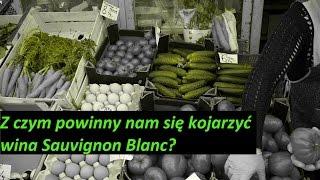 Z czym powinny Wam się kojarzyć wina Sauvignon Blanc ? | 4Senses.TV