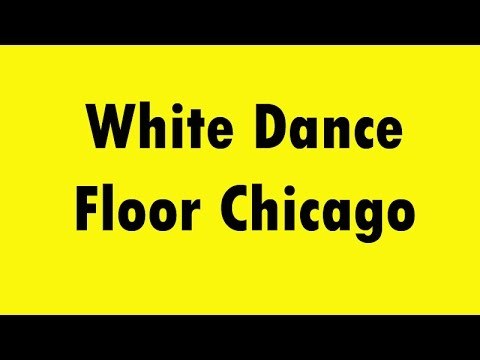 Thumbnail for White Dance Floor Chicago