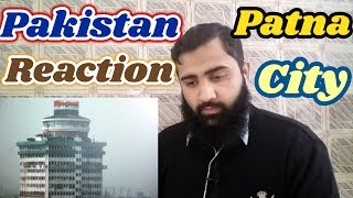 Pakistan React on Patna City | Bihar | India | Cinematic  Video | AS Reactions
