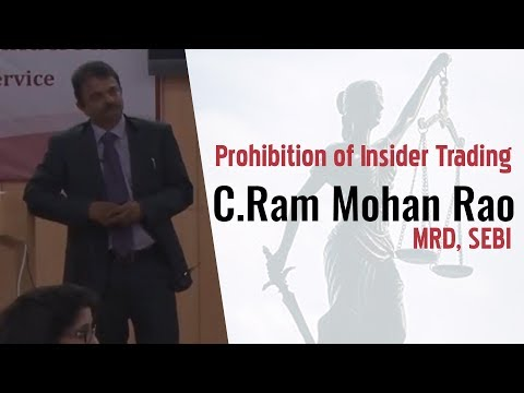 Prohibition of Insider Trading | C.Ram Mohan Rao, MRD, SEBI | Nalsar University of Law