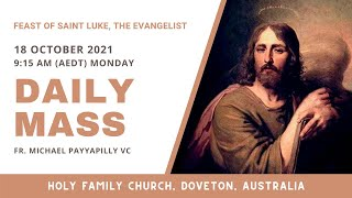 Daily Mass | 18 OCT 9:15 AM (AEDT) | Fr. Michael Payyapilly VC | Holy Family Church, Doveton