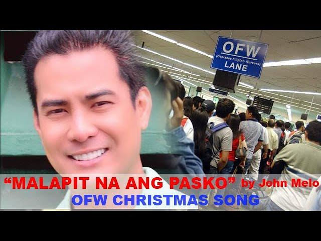 Malapit na ang Pasko by John Melo - Sobrang Nakakaiyak for OFW