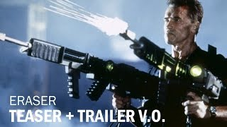Eraser (1996) - Teaser Trailer + Trailer VO