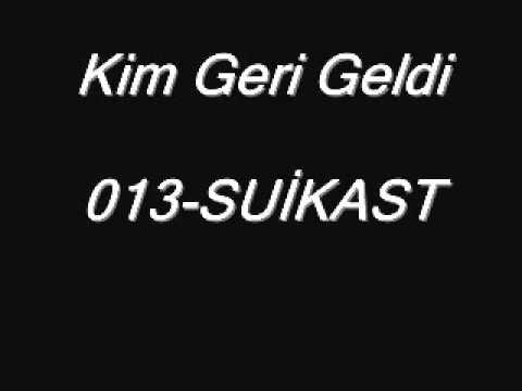 Kim Geri Geldi 013-Suikast Crew