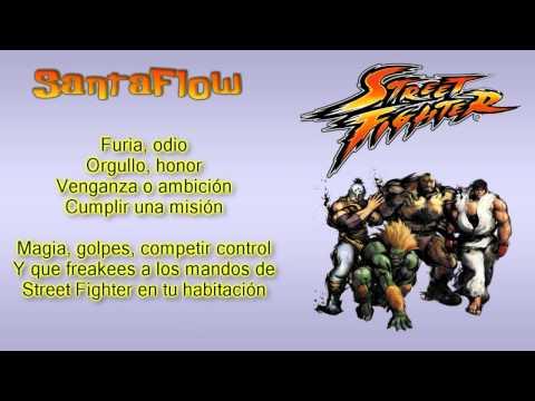 Santaflow - Street Fighter (con Letra)