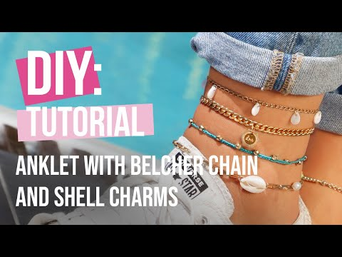 DIY tutorial - Create a stylish anklet with a belcher chain and shell charms