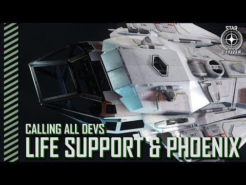 Star Citizen: Calling All Devs -  Life Support & Phoenix Update