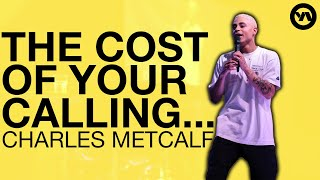 The Cost of Your Calling | Charles Metcalf