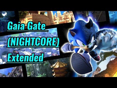 Sonic Unleashed-Gaia Gate (Nightcore) EXTENDED