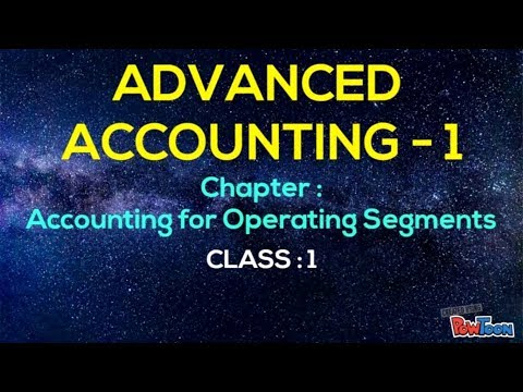 Advanced Accounting - 1( bangla ) . Chapter- ( Accounting for Operating Segment ) , Class-1