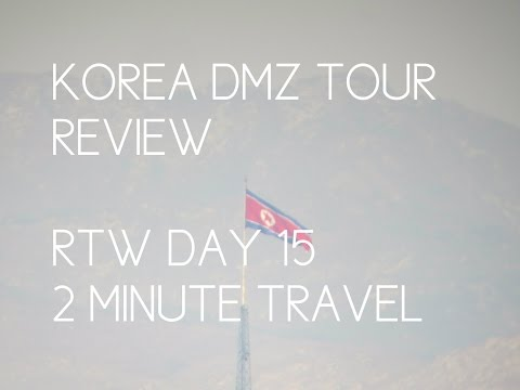 KOREA DMZ TOUR REVIEW - RTW Day 15 - 2 Minute Travel
