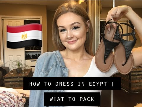 HOW TO DRESS IN EGYPT   WHAT TO PACK.