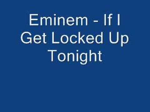 Eminem - If I Get Locked Up Tonight
