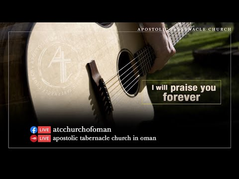 Apostolic Tabernacle Church  – Friday Worship 06/03/2020
