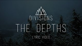 "DIVISIONS - ""The Depths"" [Official Lyric Video 2017]"