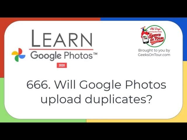 Will Google Photos upload duplicates? Tutorial Video 666