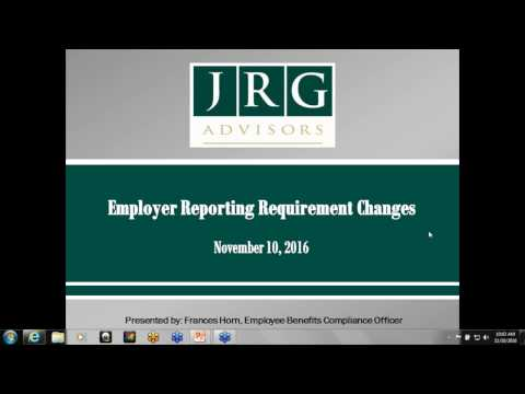 JRG Webinar Replay - Employer Reporting Requirement Changes - 11-10-16