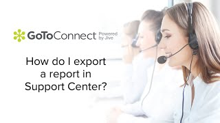 How Do I Export A Contact Center Report In Support Center?
