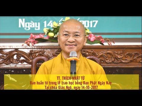 Huấn từ của TT. Thích Nhật Từ trong lễ trao học bổng Đạo Phật Ngày Nay 14-10-2017