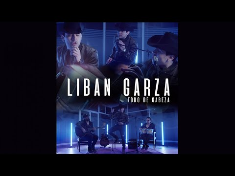 Liban Garza - Todo de Cabeza (Video Oficial)