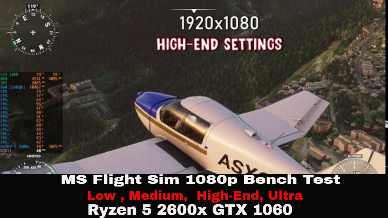 MS Flight Simulator 2020  Benchmark 1080p - Ryzen 5 2600x Gtx1060 6gb (COURCHEVEL LANDING CHALLENGE)