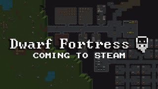 Dwarf Fortress on Steam Announcement Teaser