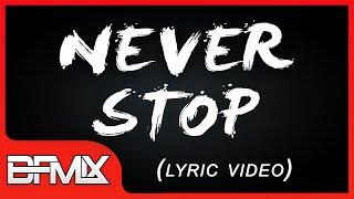 BFMIX - Never Stop (Original Mix) [Lyric Video]