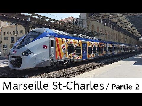 MARSEILLE SAINT-CHARLES | Partie 2