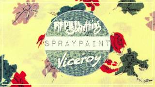 "Radical Something - ""Spraypaint"" (Viceroy Remix)"