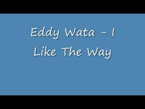 Eddy Wata - I Like The Way