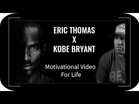Eric Thomas x Kobe Bryant Motivational Video