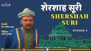 SHERSHAH SURI EPI 03 Video