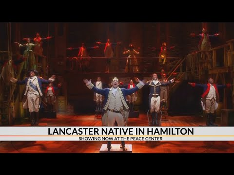 Lancaster native playing lead role in Hamilton at Peace Center