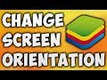 How To Change Screen Orientation On Bluestack 3