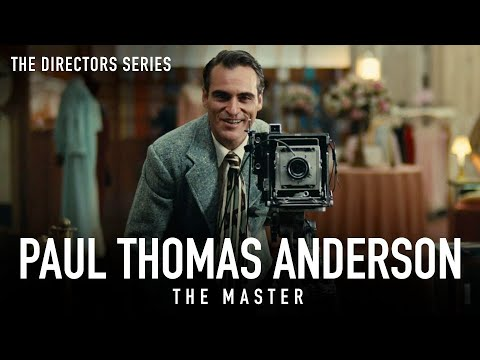 Paul Thomas Anderson: The Master - The Directors Series