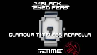The Black Eyed Peas - The Time (The Dirty Bit) (Glamour Timeless Acapella) HD+DL