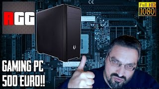 Ranting Greek Gamer's - GAMING PC ME 500 ΕΥΡΩ!!!