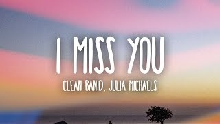 Clean Bandit - I Miss You (Lyrics) ft. Julia Michaels Video
