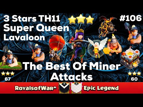 Clash Of Clan 🌟 3 Stars TH11 With Super Queen - The Best Min