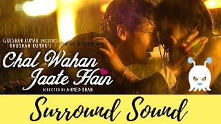 Arijit Singh | Chal Wahan Jaate Hain | 3D Audio | Surround Sound | Use Headphones 👾