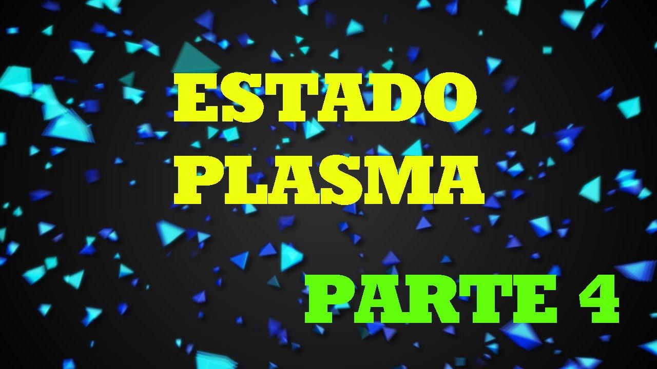 Estados de la Materia - Estado Plasma - (Parte 4) - La Leyenda en ...
